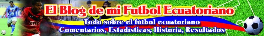 El blog de mi fútbol Ecuatoriano